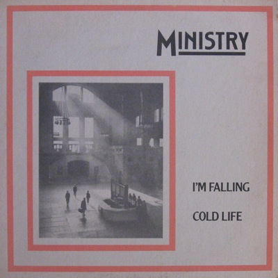 110072X - Ministry - I'm Falling/Cold Life