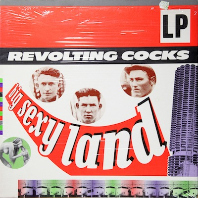WAX 017 - Revolting Cocks - Big Sexy Land