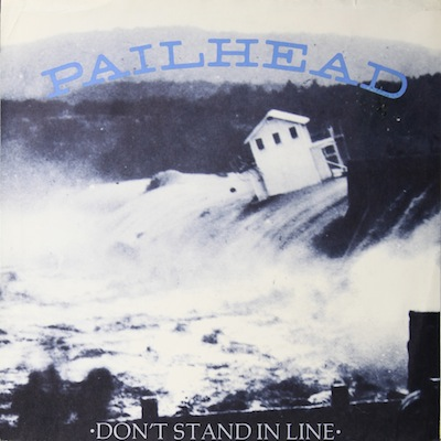 WAX 047-1 - Pailhead - Don't Stand In Line/Ballad