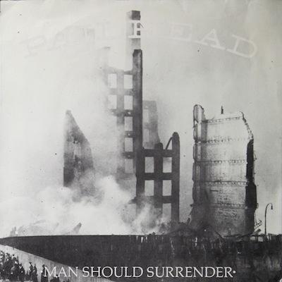 WAX 047-2 - Pailhead - Man Should Surrender/Anthem