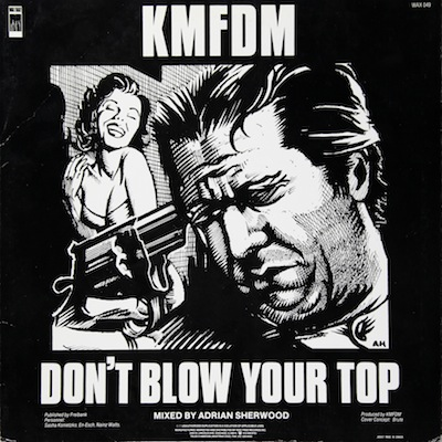 WAX 049 - KMFDM - Don't Blow Your Top