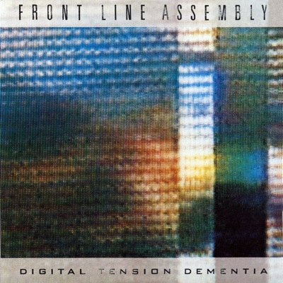 WAX 060 - Front Line Assembly - Digital Tension Dimentia