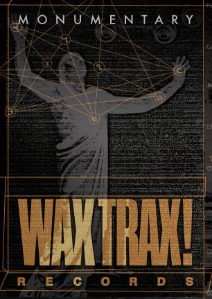 WaxTrax_Monumentary_image-main_15-0521_72px